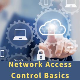 Network Access Control Basics